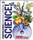 Knowledge Encyclopedia Science! (Dk Encyclopedia)