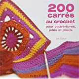 200 carrés au crochet: Pour couvertures, jetés et plaids