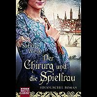 Der Chirurg und die Spielfrau: Historischer Roman (German Edition)