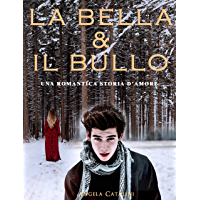 La bella e il bullo : Una romantica storia d'amore