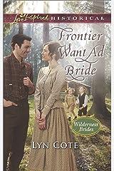 Frontier Want Ad Bride (Wilderness Brides) (English Edition) Kindle Ausgabe