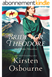 RNWMP: Bride for Theodore (Mail Order Mounties Book 0) (English Edition)