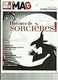 Histoires de sorcières - Pays Basque, Michel Hacala le peintre venu de la mer - Cenon Bouliac des voisins si différents - Gastronomie l'huitre revisité par douze chefs