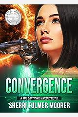Convergence, A The Earthside Trilogy Novel Kindle Edition
