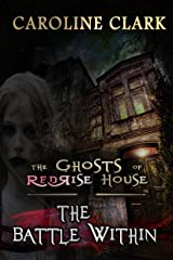 The Battle Within (The Ghosts of RedRise House Book 2) Kindle Edition