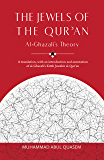 The Jewels of the Qur'an: A-Ghazali's Theory: A translation, with an introduction and annotation of al-Ghazali's Kitab…