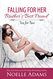 Falling for her Brother's Best Friend (Tea for Two Book 1) (English Edition)