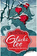 Glückstee - Mischung für die Liebe: Roman Kindle Ausgabe