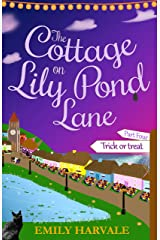 The Cottage on Lily Pond Lane-Part Four: Trick or treat Kindle Edition