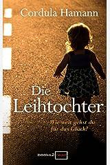 Die Leihtochter: Familiendrama Kindle Ausgabe