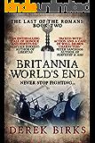 Britannia World's End: The Last of the Romans: Book Two