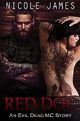 Red Dog: An Evil Dead MC Story (The Evil Dead MC Series Book 6) Kindle Edition