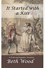 It Started with a Kiss: A Pride and Prejudice Variation Kindle Edition