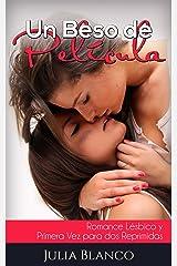 Un Beso de Película: Romance Lésbico y Primera Vez para dos Reprimidas Versión Kindle