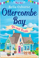 Ottercombe Bay – Part Two: Gin and Trouble (Ottercombe Bay Series) Kindle Edition