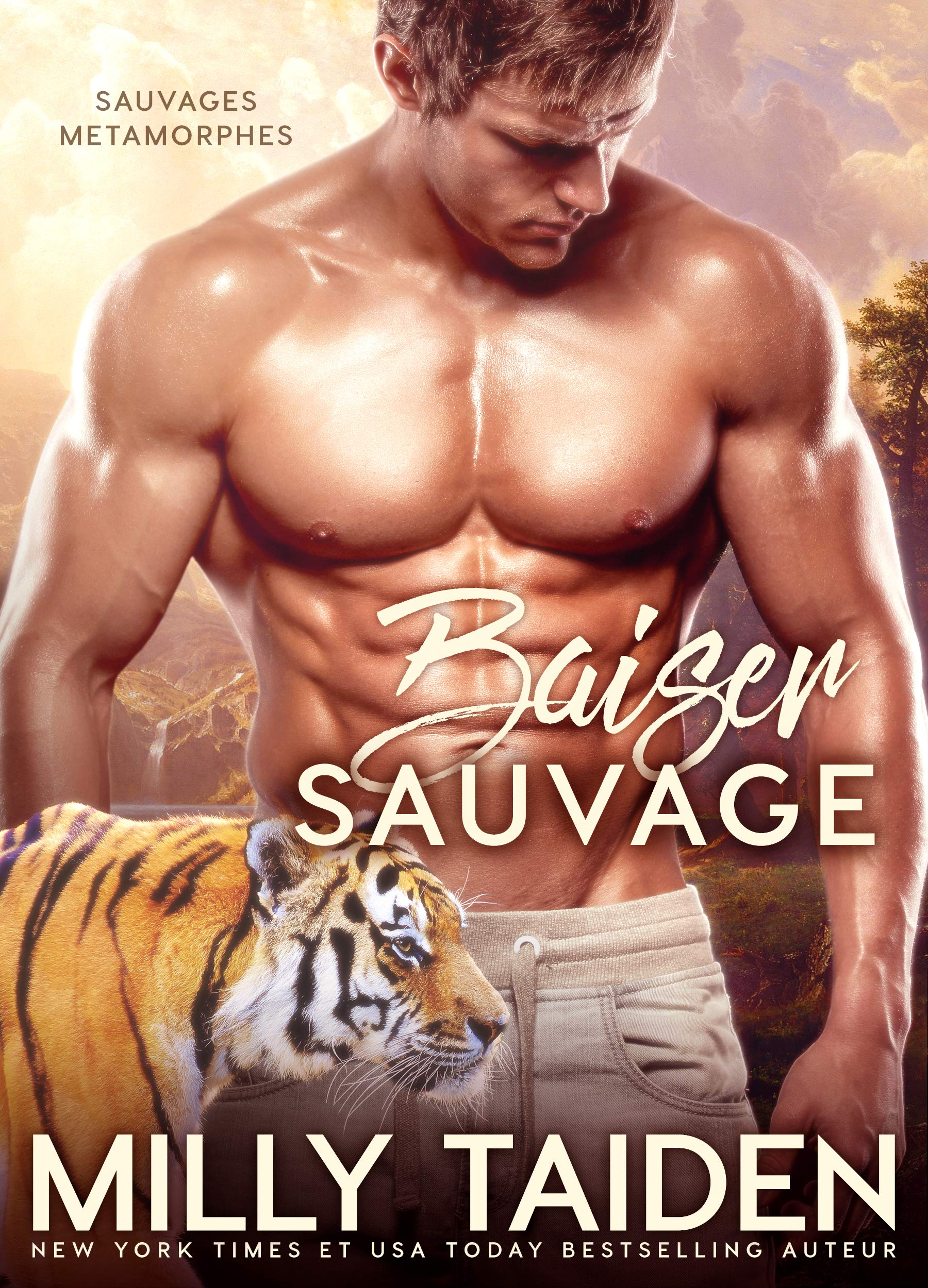 Baiser Sauvage: Romance Paranormale (Sauvages Metamorphes t. 2) por Milly Taiden