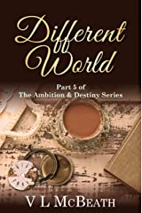 Different World: Part 5 of The Ambition & Destiny Series. A Historical Family Saga. Kindle Edition