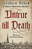 Untrue Till Death: Murder in 17th Century Europe (Master Mercurius Mysteries Book 2)