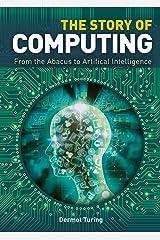 The Story of Computing Kindle Edition