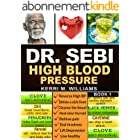 DR SEBI: The Step by Step Guide to Cleanse the Colon, Detox the Liver and Lower High Blood Pressure Naturally | The Eat to Li