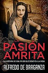 LA PASIÓN DE AMRITA : la historia de una mujer que desafió a la India Versión Kindle