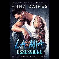 La mia ossessione (Il mio tormentatore Vol. 2) (Italian Edition)
