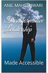 Transformative Leadership Made Accessible: 2019 Edition Kindle Edition