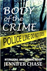 Body of the Crime (A Chip Palmer Forensic Mystery Book 1) Kindle Edition
