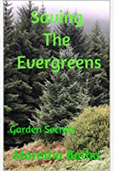 Saving The Evergreens: Garden Secrets Kindle Edition