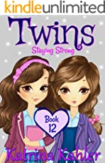 Books for Girls - TWINS : Book 12: Staying Strong