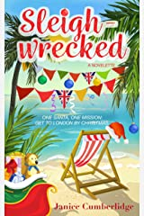 Sleighwrecked: One Santa, One Mission: Get to London by Christmas. Kindle Edition