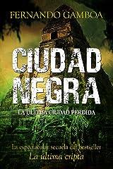 CIUDAD NEGRA: La espectacular secuela del bestseller LA ÚLTIMA CRIPTA (Las aventuras de Ulises Vidal nº 2) Versión Kindle