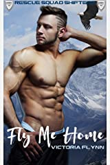 Fly Me Home (Rescue Squad Shifters Book 1) Kindle Edition