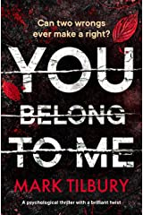 You Belong To Me: a psychological thriller with a brilliant twist Kindle Edition