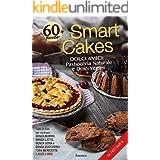 Smart Cakes: Dolci amici. Pasticceria naturale e dolci vegani (Smart Cakes. Dolci Amici Light e Veg)