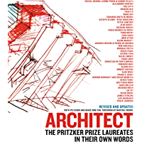 Architect: The Pritzker Prize Laureates in Their Own Words (English Edition)