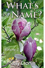 What's in a Name?  Volume 2: Stories of Life and Romance Kindle Edition