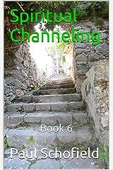 Spiritual Channeling: Book 6 Kindle Edition
