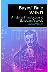 Bayes' Rule With R: A Tutorial Introduction to Bayesian Analysis Kindle Edition