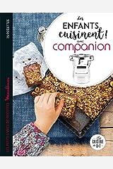 Les enfants cuisinent avec Companion (Les petits Moulinex/Seb) Format Kindle