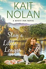 Stay A Little Longer (The Misfit Inn Book 3) Kindle Edition
