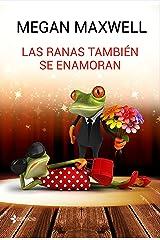 Las ranas también se enamoran (Novela independiente nº 1) Versión Kindle
