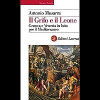 Il Grifo e il Leone: Genova e Venezia in lotta per il Mediterraneo