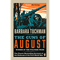 The Guns of August: The Classic Bestselling Account of the Outbreak of the First World War (English Edition)