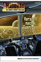 Maddrax 480 - Science-Fiction-Serie: Vorstoß nach Canriss Kindle Ausgabe