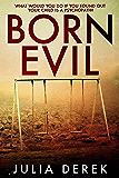 Born Evil: A dark psychological thriller with a killer twist (English Edition)