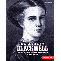 Elizabeth Blackwell: Trailblazing Woman Doctor (Gateway Biographies) (English Edition)
