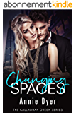 Changing Spaces: The Callaghan Green Series (English Edition)