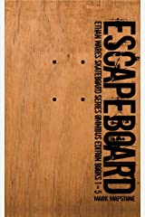 Escapeboard: Ethan Wares Skateboard Series Omnibus Edition - Books 1 - 5 Kindle Edition