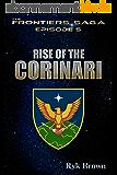 "Ep.#5 - ""Rise of the Corinari"" (The Frontiers Saga) (English Edition)"